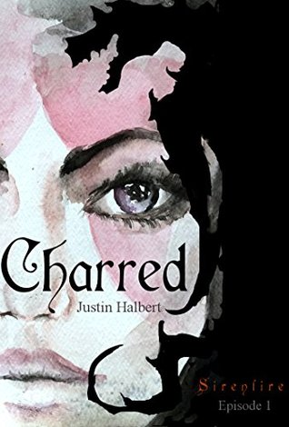Charred (Sirenfire Book 1) Justin Halbert