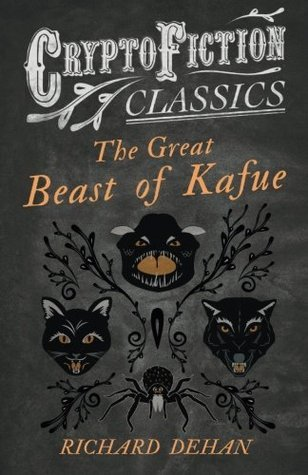The Great Beast of Kafue  by  Richard Dehan