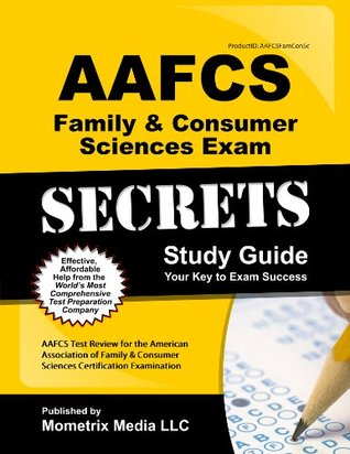 AAFCS Family & Consumer Sciences Exam Secrets Study Guide: AAFCS Test Review for the American Association of Family & Consumer Sciences Certification Examination  by  AAFCS