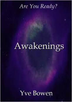 Awakenings.... Are You Ready?  by  Yve Bowen