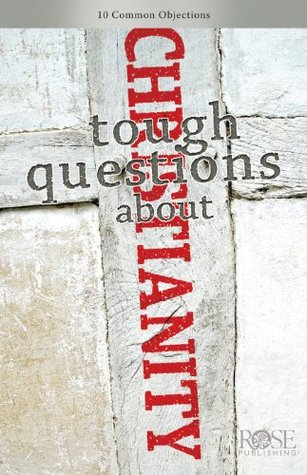 Tough Questions About Christianity  by  Rose Publishing