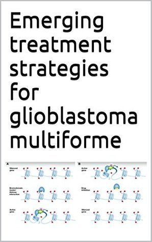 Emerging treatment strategies for glioblastoma multiforme Various