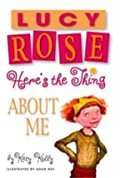 Lucy Rose: Here's the Thing About Me (Lucy Rose Books)