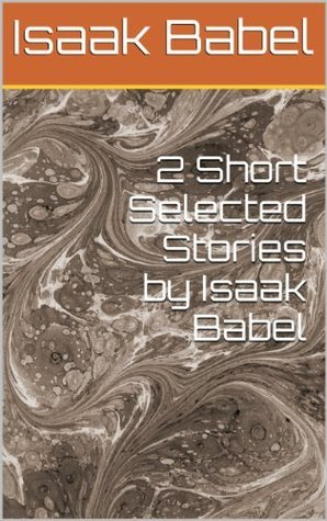 2 Short Selected Stories Isaac Babel by Isaak Babel