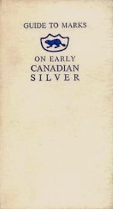 Guide To Marks On Early Canadian Silver, 18th And 19th Centuries  by  John Emerson Langdon