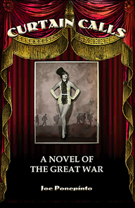 Curtain Calls: A Novel of The Great War  by  Joe Ponepinto