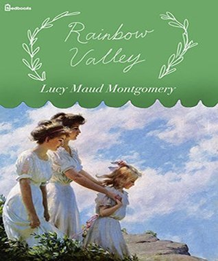 Rainbow Valley (Illustrated) (Anne of Green Gables Book 7)  by  L.M. Montgomery