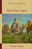 Back Home Again (The Tales from Grace Chapel Inn Series #1)