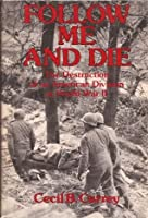 Follow Me and Die: The Destruction of an American Division in World War II