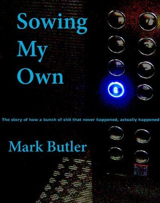 Sowing My Own  by  Mark Butler