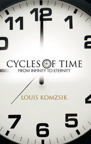 CYCLES OF TIME: FROM INFINITY TO ETERNITY Louis Komzsik