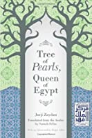 Tree of Pearls, Queen of Egypt (Middle East Literature in Translation)