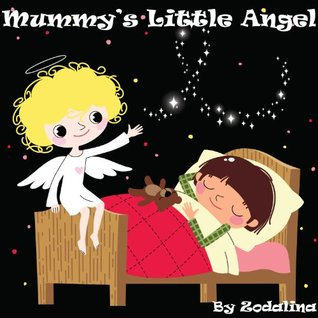 Mummys Little Angel (Kids books - Little Angels) Zodalina