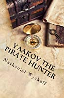 Yaakov the Pirate Hunter (Peretz Family Adventures, #1)