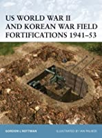 US World War II and Korean War Field Fortifications 1941-53 (Fortress)