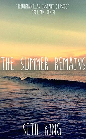 The Summer Remains (The Summer Remains #1)  by  Seth King
