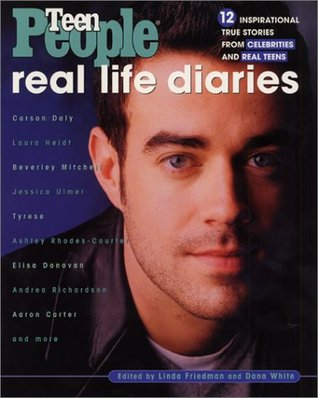 Teen People: Real Life Diaries: Inspiring True Stories from Celebrities and Real Teens Dana White