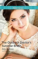 Mills & Boon : The Outback Doctor's Surprise Bride