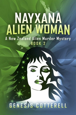 Nayxana Alien Woman: A New Zealand Alien Murder Mystery Genesis Cotterell