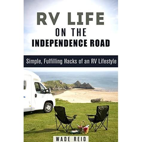 Rv life on the independence road simple fulfilling hacks for Minimalist living in an rv