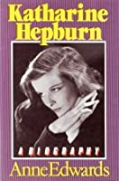 Katharine Hepburn: A Biography