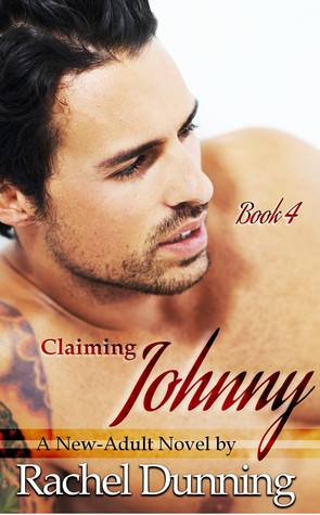 Claiming Johnny: A New-Adult Novel  by  Rachel Dunning