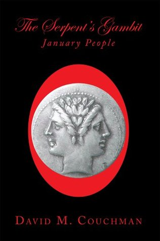 The Serpents Gambit: January People David M. Couchman