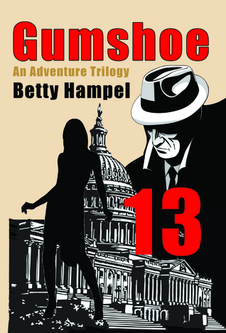 Gumshoe: An Adventure Trilogy Betty Hampel