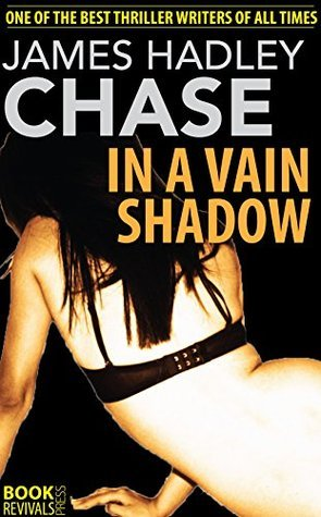 In a Vain Shadow James Hadlley Chase