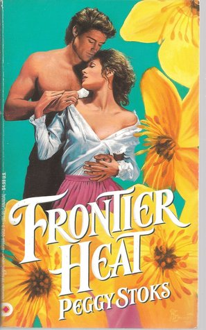 Frontier Heat  by  Peggy Stokes