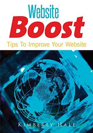 Website Boost : Tips To Improve Your Website  by  Kimberly Hale