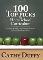100 Top Picks for Homeschool Curriculum: Choosing the Right Educational Philosophy for Your Child's Learning Style