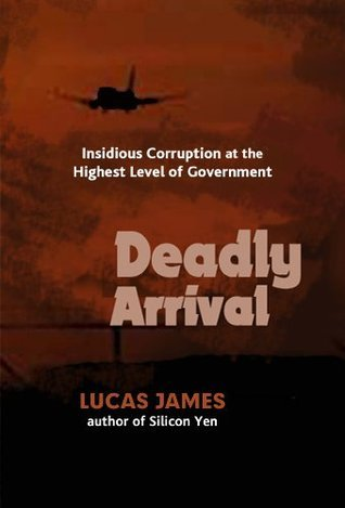 Deadly Arrival  by  Lucas James