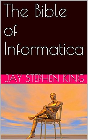 The Bible of Informatica Jay Stephen King