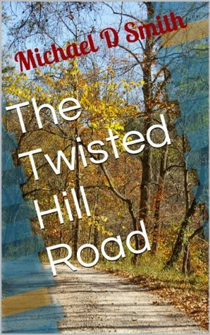 The Twisted Hill Road (Good Old Boys Murder Mystery Book 2)  by  Michael Smith