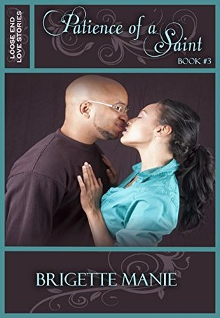 Patience of a Saint (Loose End Love Stories Book 3)  by  Brigette Manie