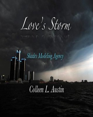 Loves Storm (Shades Modeling Agency Book 1)  by  Colleen Austin