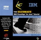 The Ultimate IBM VisualAge for Java Tutorial CD Bill OFarrell