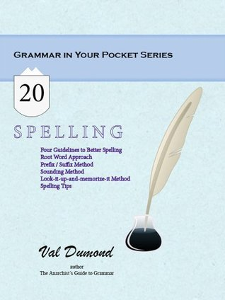 Spelling (Grammar In Your Pocket Book 20)  by  Val Dumond