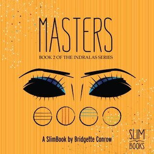 Masters (Indralas Book 2)  by  Bridgette Conrow
