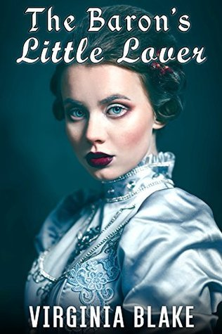 The Barons Little Lover (Taboo Victorian Erotic Romance) (The Barons Little Secret Book 2) Virginia Blake