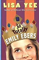 So Totally Emily Ebers (The Millicent Min Trilogy, Book 3)
