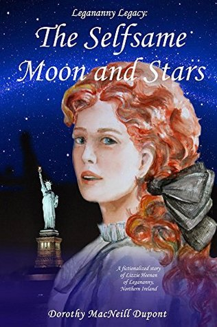 The Selfsame Moon and Stars (The Legannany Legacy: Book 2)  by  Dorothy Dupont