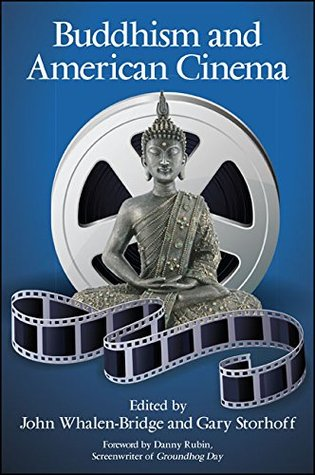 Buddhism and American Cinema (SUNY series in Buddhism and American Culture)  by  John Whalen-Bridge