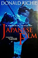 A Hundred Years Of Japanese Film: A Concise History, With A Selective Guide To Videos And Dv Ds