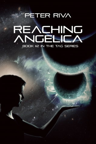 Reaching Angelica: Book #2 in the Tag Series  by  Peter Riva