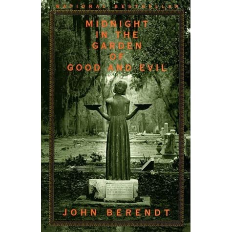 Midnight in the garden of good and evil a savannah story - Midnight in the garden of good and evil book ...