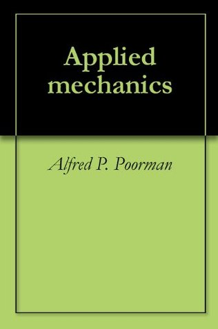 Applied mechanics Alfred P. Poorman