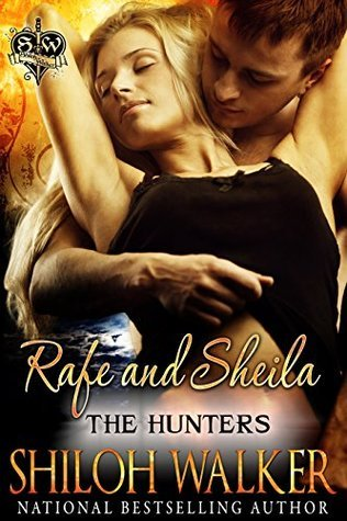 The Hunters: Rafe and Sheila (6)  by  Shiloh Walker