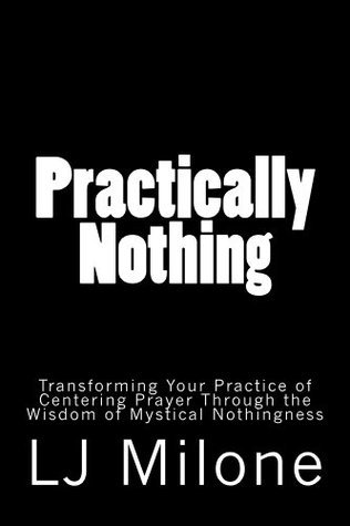 Practically Nothing  by  LJ Milone
